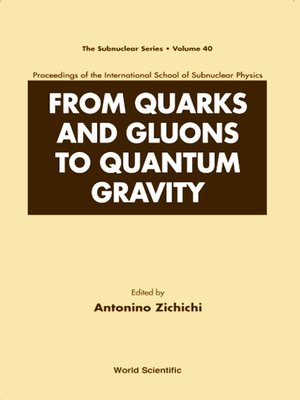 cover image of From Quarks and Gluons to Quantum Gravity--Proceedings of the International School of Subnuclear Physics