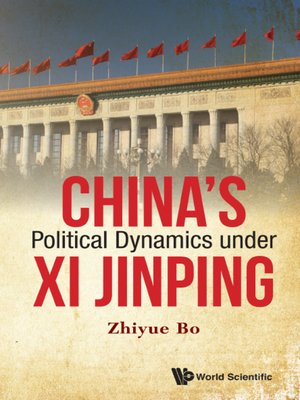cover image of China's Political Dynamics Under Xi Jinping