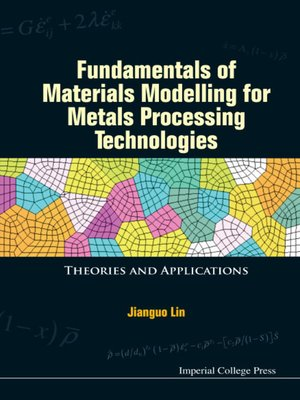 cover image of Fundamentals of Materials Modelling For Metals Processing Technologies