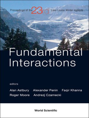 cover image of Fundamental Interactions--Proceedings of the 23rd Lake Louise Winter Institute 2008