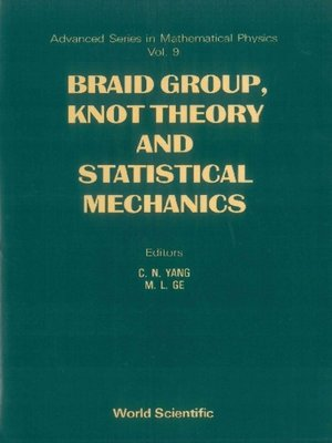 cover image of Braid Group, Knot Theory and Statistical Mechanics
