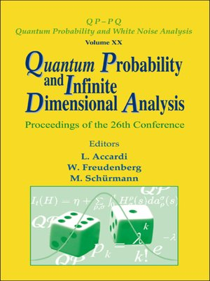 cover image of Quantum Probability and Infinite Dimensional Analysis--Proceedings of the 26th Conference