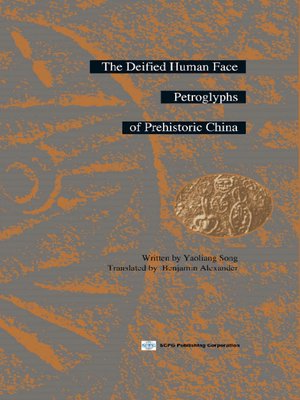 cover image of The Deified Human Face Petroglyphs of Prehistoric China