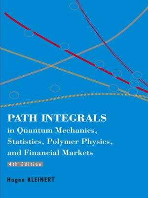 cover image of Path Integrals in Quantum Mechanics, Statistics, Polymer Physics, and Financial Markets