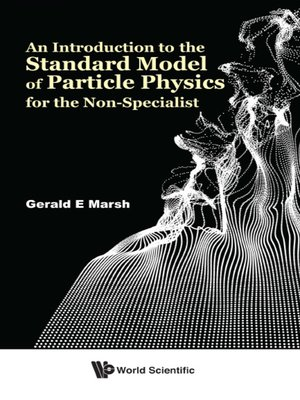 cover image of An Introduction to the Standard Model of Particle Physics For the Non-specialist
