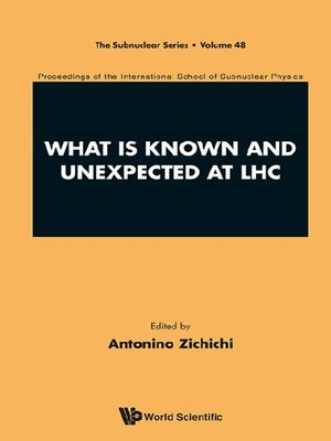 cover image of What Is Known and Unexpected At Lhc--Proceedings of the International School of Subnuclear Physics