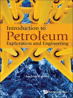 cover image of Introduction to Petroleum Exploration and Engineering