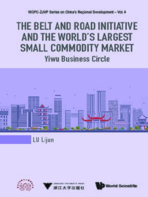 cover image of The Belt and Road Initiative and the World's Largest Small Commodity Market