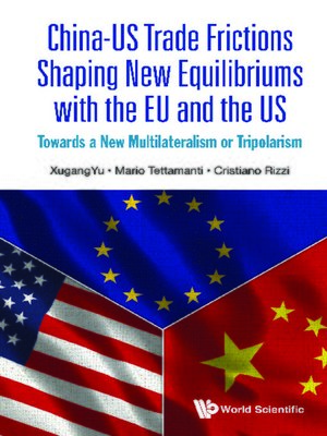 cover image of China-us Trade Frictions Shaping New Equilibriums With the Eu and the Us