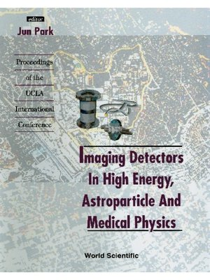cover image of Imaging Detectors In High Energy, Astroparticle and Medical Physics--Proceedings of the Ucla International Conference