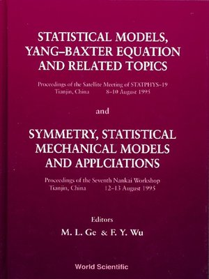 cover image of Statistical Models, Yang-baxter Equation and Related Topics--Proceedings of the Satellite Meeting of Statphys–19; Symmetry, Statistical Mechanical Models and Applications--Proceedings of the Seventh Nankai Workshop