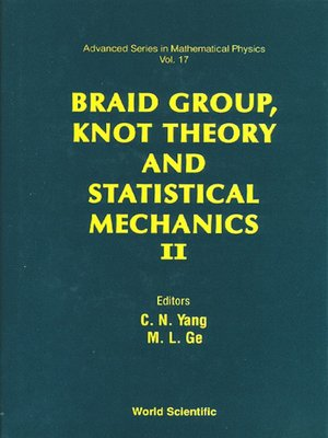 cover image of Braid Group, Knot Theory and Statistical Mechanics Ii