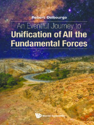 cover image of An Eventful Journey to Unification of All the Fundamental Forces