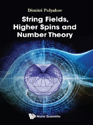 cover image of String Fields, Higher Spins and Number Theory