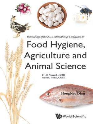 cover image of Food Hygiene, Agriculture and Animal Science--Proceedings of the 2015 International Conference