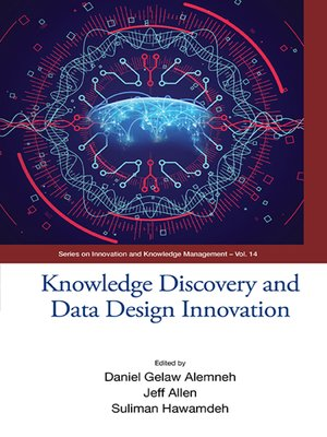 cover image of Knowledge Discovery and Data Design Innovation --Proceedings of the International Conference On Knowledge Management (Ickm 2017)