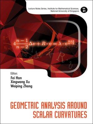 cover image of Geometric Analysis Around Scalar Curvatures