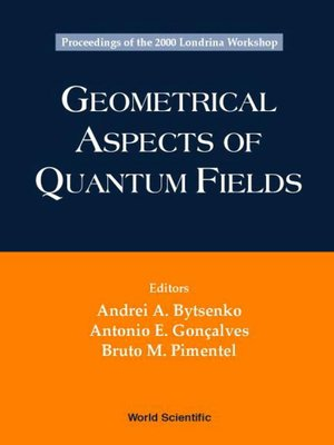 cover image of Geometrical Aspects of Quantum Fields--Proceedings of the 2000 Londrina Workshop