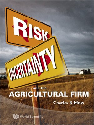 cover image of Risk, Uncertainty and the Agricultural Firm