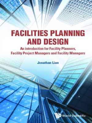 cover image of Facilities Planning and Design--An Introduction For Facility Planners, Facility Project Managers and Facility Managers