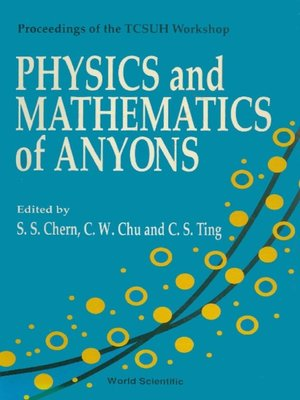 cover image of Physics and Mathematics of Anyons--Proceedings of the Tcsuh Workshop