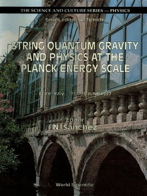cover image of String Quantum Gravity and Physics At the Planck Energy Scale--International Workshop On Theoretical Physics