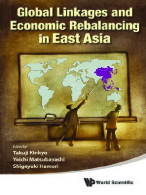 cover image of Global Linkages and Economic Rebalancing In East Asia