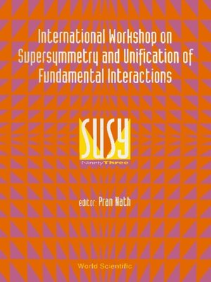 cover image of Supersymmetry and Unification of Fundamental Interactions (Susy 93)--Proceedings of the International Workshop