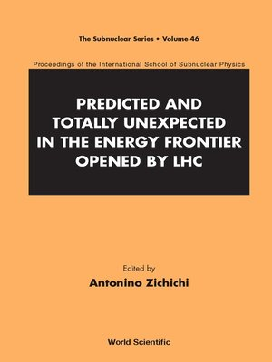 cover image of Predicted and Totally Unexpected In the Energy Frontier Opened by Lhc--Proceedings of the International School of Subnuclear Physics