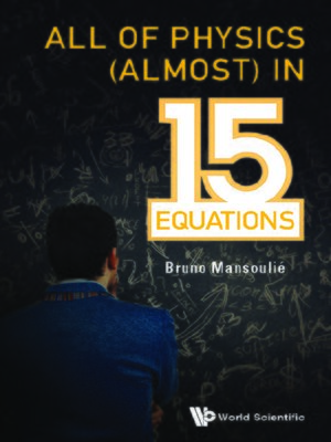 cover image of All of Physics (Almost) In 15 Equations