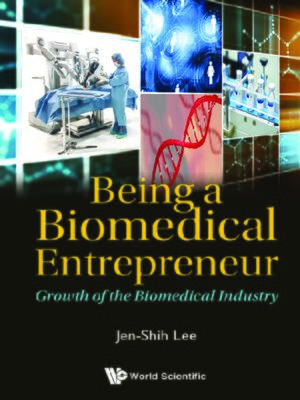 cover image of Being a Biomedical Entrepreneur--Growth of the Biomedical Industry