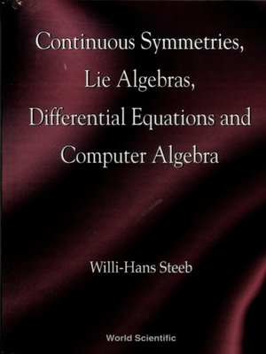 cover image of Continuous Symmetries, Lie Algebras, Differential Equations and Computer Algebra