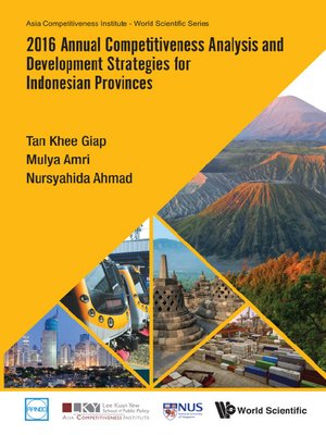 cover image of 2016 Annual Competitiveness Analysis and Development Strategies For Indonesian Provinces