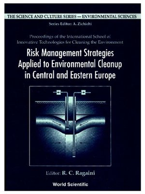 cover image of Risk Management Strategies Applied to Environmental Cleanup In Central and Eastern Europe--Proceedings of the International School of Innovative Technologies For Cleaning the Environment