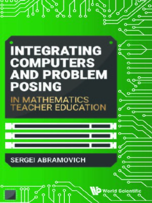 cover image of Integrating Computers and Problem Posing In Mathematics Teacher Education