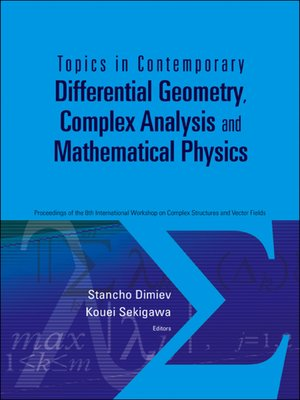 cover image of Topics In Contemporary Differential Geometry, Complex Analysis and Mathematical Physics--Proceedings of the 8th International Workshop On Complex Structures and Vector Fields