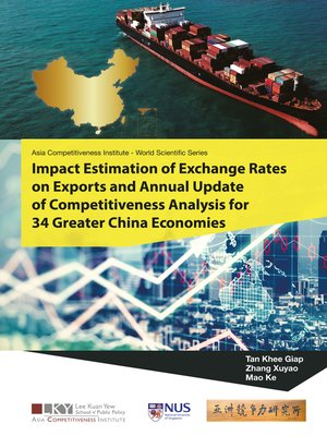 cover image of Impact Estimation of Exchange Rates On Exports and Annual Update of Competitiveness Analysis For 34 Greater China Economies