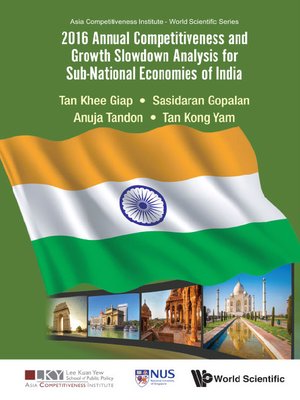 cover image of 2016 Annual Competitiveness and Growth Slowdown Analysis For Sub-national Economies of India
