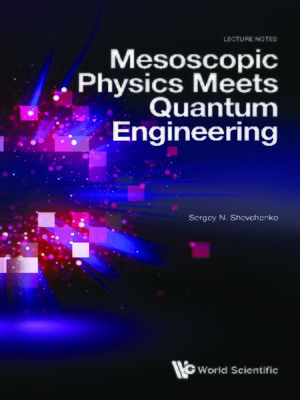 cover image of Mesoscopic Physics Meets Quantum Engineering