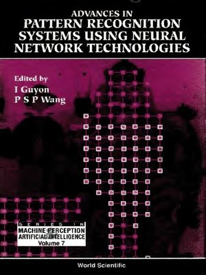 cover image of Advances In Pattern Recognition Systems Using Neural Network Technologies