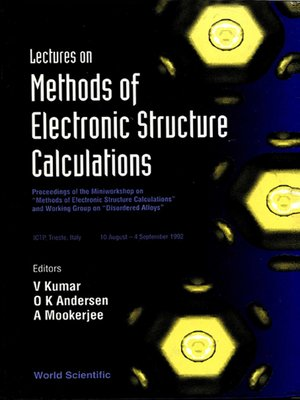 """cover image of Lectures On Methods of Electronic Structure Calculations--Proceedings of the Miniworkshop On """"Methods of Electronic Structure Calculations"""" and Working Group On """"Disordered Alloys"""""""