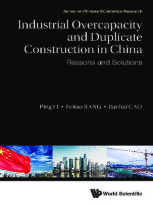 cover image of Industrial Overcapacity and Duplicate Construction In China