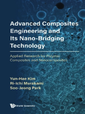 cover image of Advanced Composites Engineering and Its Nano-bridging Technology