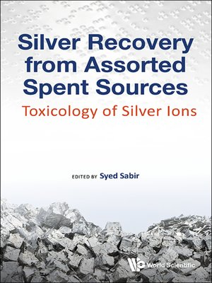 cover image of Silver Recovery From Assorted Spent Sources
