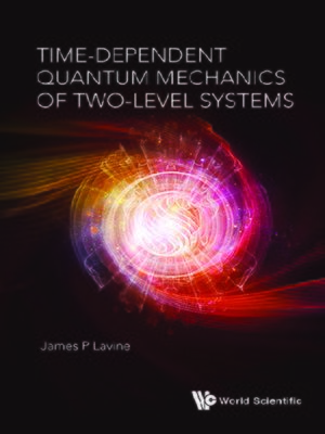 cover image of Time-dependent Quantum Mechanics of Two-level Systems