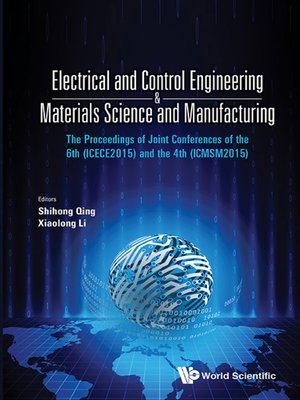cover image of Electrical and Control Engineering & Materials Science and Manufacturing--The Proceedings of Joint Conferences of the 6th (Icece2015) and the 4th (Icmsm2015)