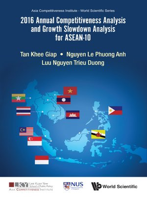 cover image of 2016 Annual Competitiveness Analysis and Growth Slowdown Analysis For Asean-10