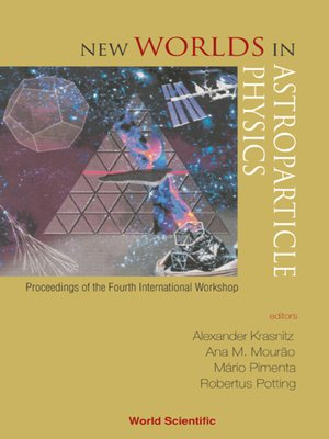 cover image of New Worlds In Astroparticle Physics--Proceedings of the Fourth International Workshop