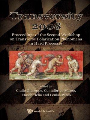 cover image of Transversity 2008--Proceedings of the Second Workshop On Transverse Polarization Phenomena In Hard Processes