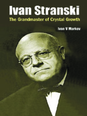 cover image of Ivan Stranski--The Grandmaster of Crystal Growth
